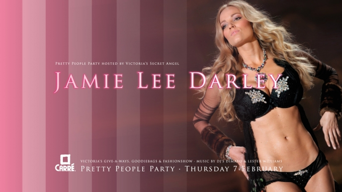 Hosted by Victoria Secret Angel Jamie Lee Darley  Thursday 07 february    Jamie Lee Darley Victorias Secret