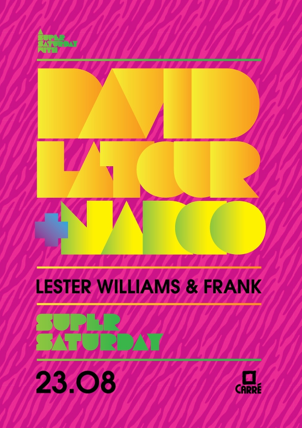 With Special Guests DJ David Latour and NARCO live on stage, Saturday 23 august 2014