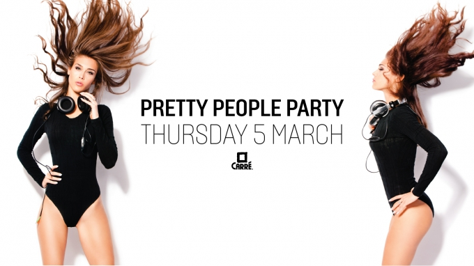 Pretty People Party, Thursday 05 march 2015