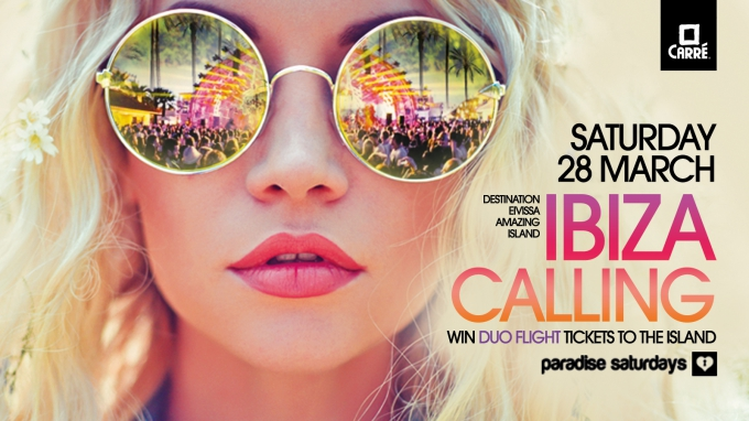 PARADISE IBIZA CALLING, Saturday 28 march 2015