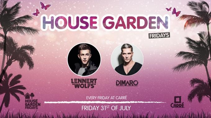 House Garden Fridays w/ Lennert Wolfs & DIMARO, Friday 31 july 2015
